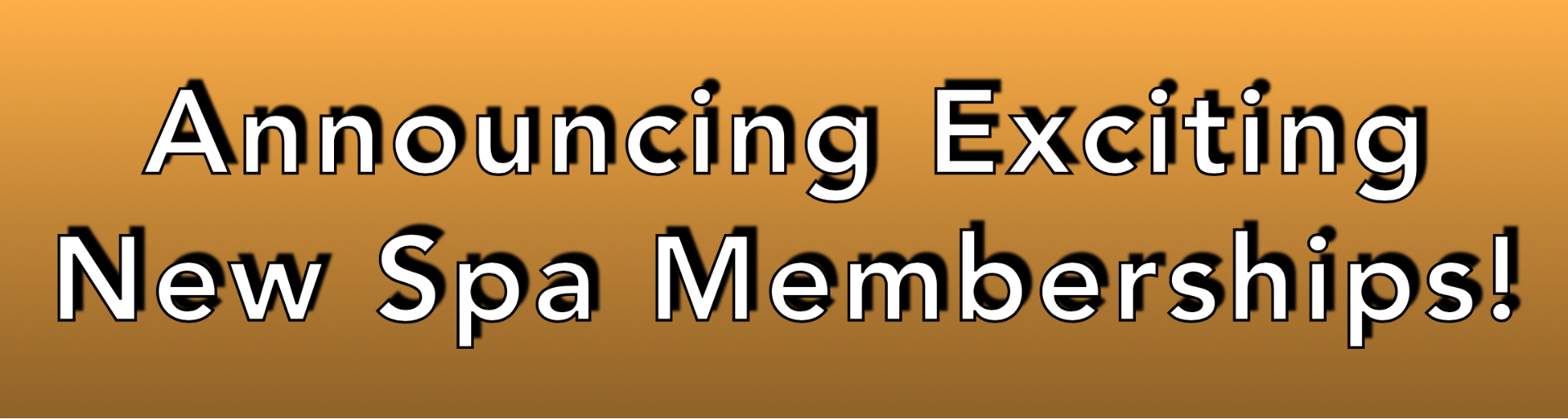 Announcing Exciting New Spa Memberships!